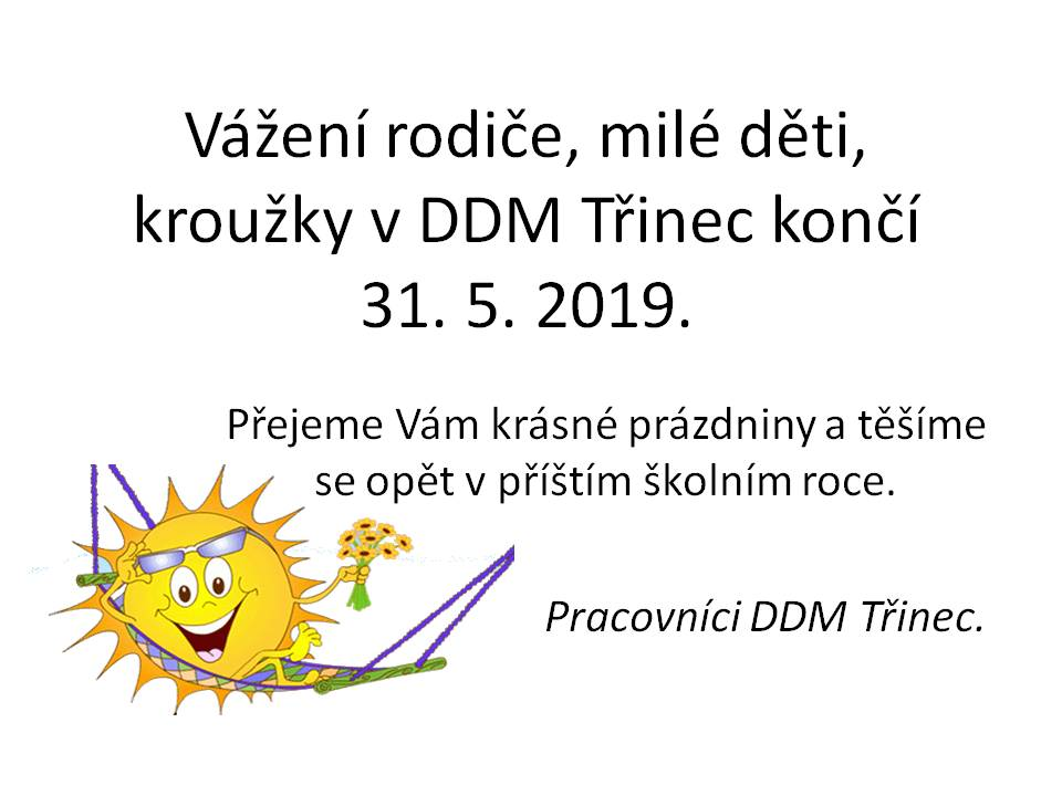 Pomalu nám končí pravidelná činnost kroužků DDM Třinec.
